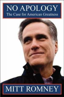 No Apology The Case for American Greatness by Mitt Romney 2010