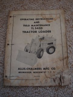 Allis Chalmers A C TL 545D Front End Wheel Loader Tractor Operators
