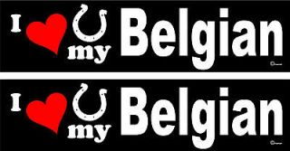 love my Belgian Horse trailer bumper stickers decals LARGE 3.0