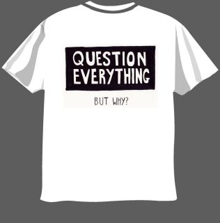 question everything funny t shirt unisex men ladies more options