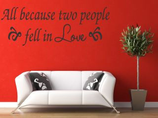 All Because Two People Fell in Love Wall Quotes Decal