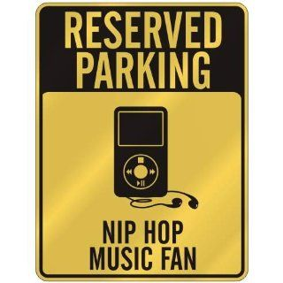 RESERVED PARKING  NIP HOP MUSIC FAN  PARKING SIGN MUSIC