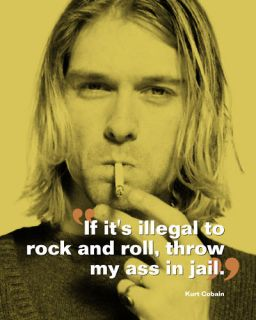 Kurt Cobain Nirvana MY ASS IN JAIL Rock Roll Famous Quote Print 10 x8
